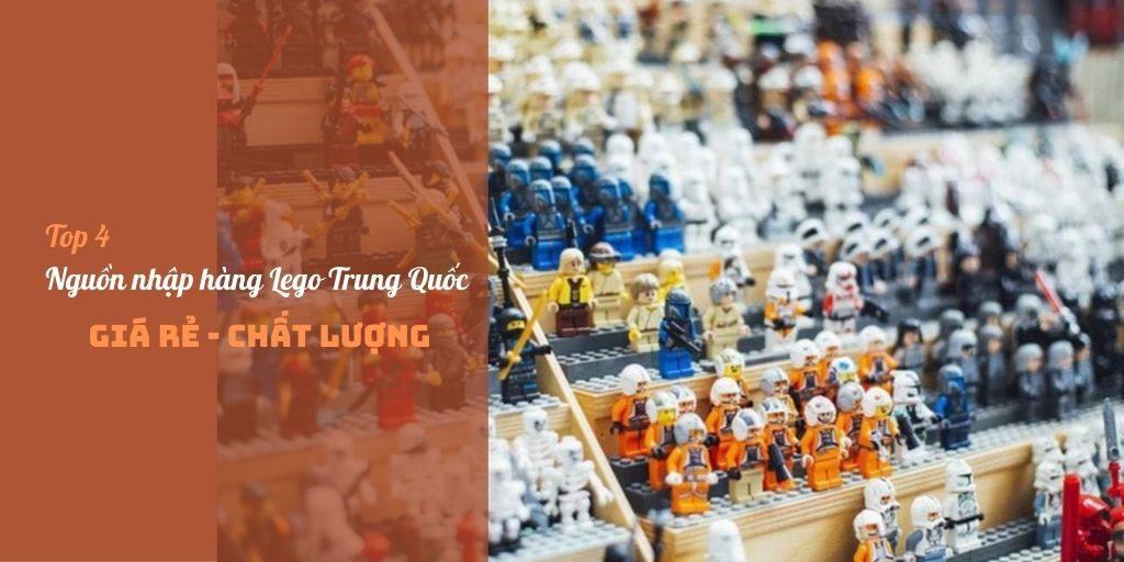 Top 4 cách nhập hàng Lego Trung Quốc giá rẻ, chất lượng